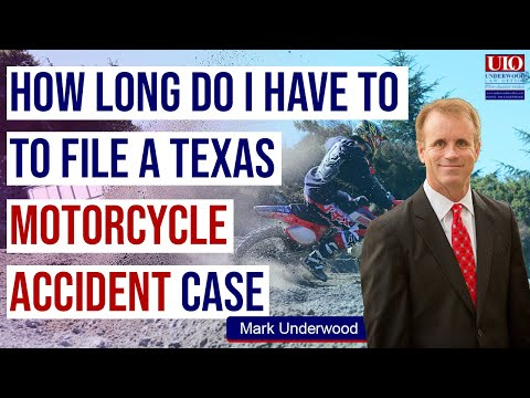 How long do I have to file a Texas motorcycle accident case?