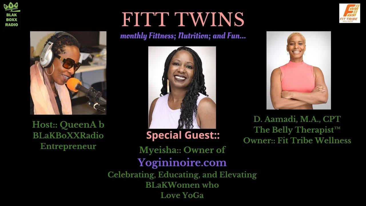 YoGA_ and BLaKWomeN…    Da FiTT TWiNs is in da House!