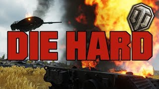 World of Tanks || Die Hard