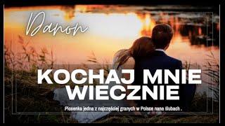 DaNON - Kochaj mnie wiecznie ( feat Wiola ) Official Video