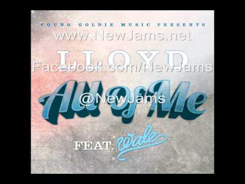 Lloyd - All Of Me (Feat. Wale) NEW MSUIC 2012
