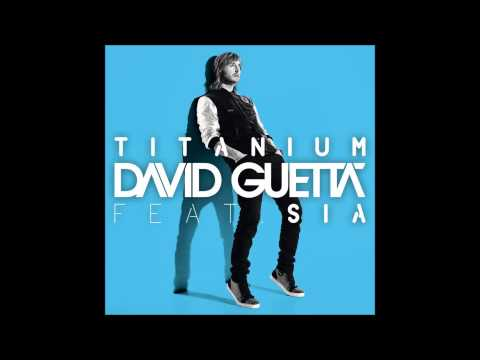 David Guetta - Titanium (Extended Mix) Ft. Sia (HQ)