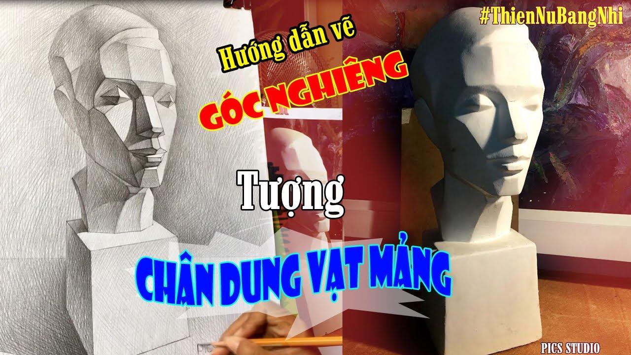 Vẽ Tượng Thạch Cao Cơ Bản Góc Nghiêng | ThienNuBangNhi