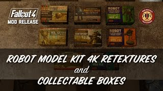 Fallout 4 Mod Release: Robot Model Kit 4K Retextures and Collectible Boxes
