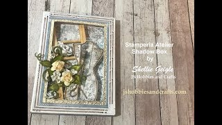 SHADOW BOX CARD TUTORIAL STAMPERIA ATELIER SHELLIE GEIGLE JS HOBBIES AND CRAFTS