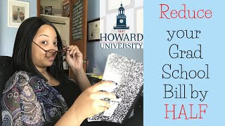 HOW TO REDUCE YOUR GRAD SCHOOL COST BY HALF