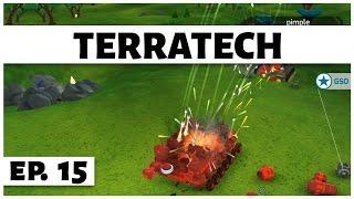 TerraTech - Ep. 15 - Raiding the Enemy Base! -  Let