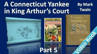 Part 5 - A Connecticut Yankee in King Arthur's Court Audiobook by Mark Twain (Chs 23-26)(, 2011-11-28T03:23:11.000Z)