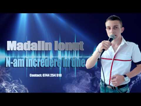 Madalin Ionut - N am incredere in tine