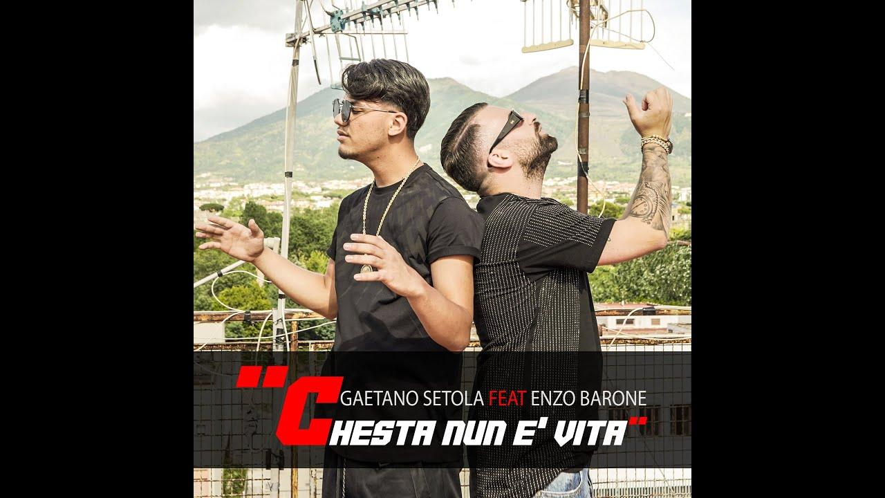 Gaetano Setola feat Enzo Barone - Chesta nun è vita