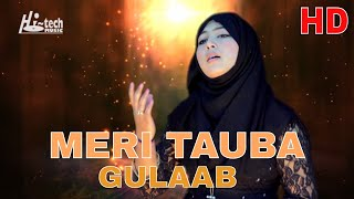 MOST BEAUTIFUL NAAT - MERI TAUBA - GULAAB - OFFICIAL HD VIDEO - HI-TECH ISLAMIC - BEAUTIFUL NAAT
