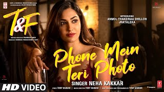 Tuesdays & Fridays: Phone Mein Teri Photo Neha Kakkar, Tony Kakkar |Anmol Thakeria Dhillon,Jhataleka