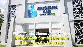 Cobain deh.. Main Sambil Belajar Asik di Museum Air Jogja Bay