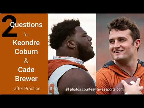 Questions for Texas Longhorns football players Keondre Coburn and Cade Brewer after practice