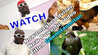 Adviser Nowamagbe New Powerful Video Titled Gbemitanmitan