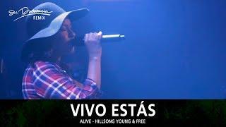 Vivo Estás (Remix) - Su Presencia (Alive - Hillsong Young & Free) - Español
