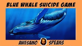 BLUE WHALE SUICIDE GAME (STAY AWAY) | AWESAMO SPEAKS