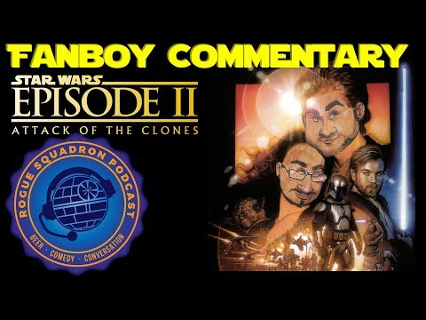 Star Wars: Attack Of The Clones - Fanboy Commentary (Full Movie Audio)