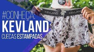 #Conheça: KEVLAND e suas Cuecas Estampadas! (ESTREIA NOVA COLUNA)