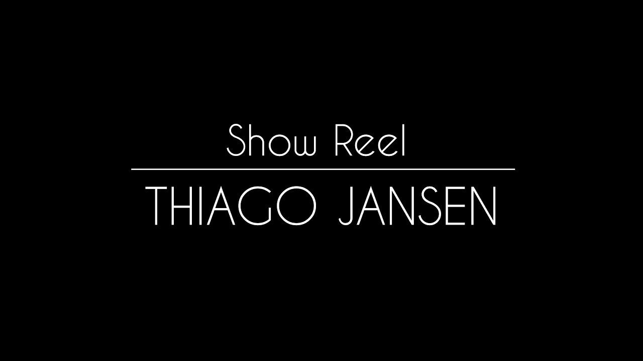 SHOW REEL THIAGO JANSEN