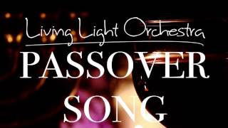 Passover Scriptures by Living Light Orchestra