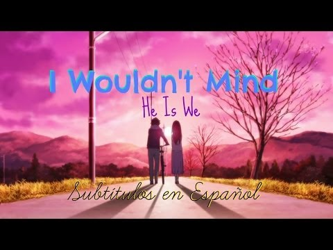 [Hyouka AMV] I Wouldn't Mind - He Is We (Sub. Español+Mp3) 【200 Subs♥】