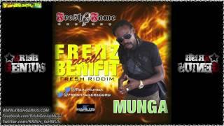 Munga - Frenz Wid Benefit [Fresh Riddim] June 2012