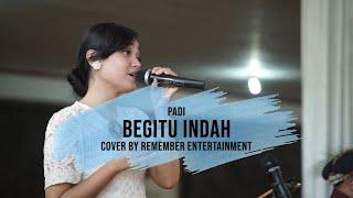 BEGITU INDAH - PADI COVER BY REMEMBER ENTERTAINMENT