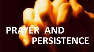 Prayer and Persistence -Ed Lapiz