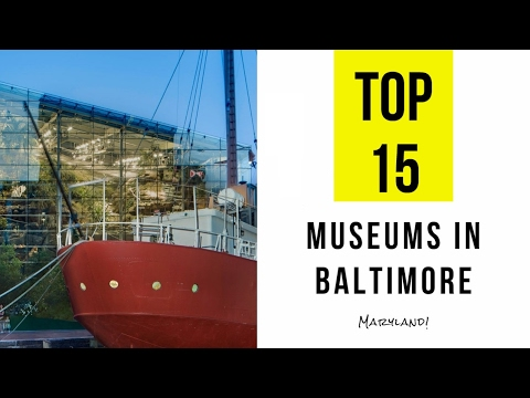 TOP 15. Best Museums in Baltimore - Maryland