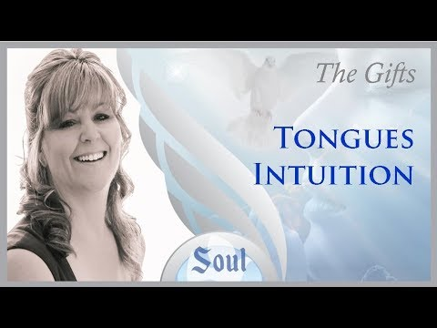 THE GIFTS - TONGUES / INTUITION