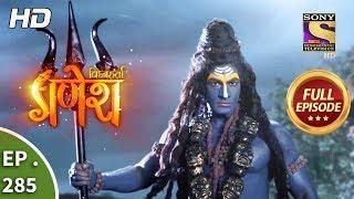 Vighnaharta Ganesh - Ep 285 - Full Episode - 24th September, 2018