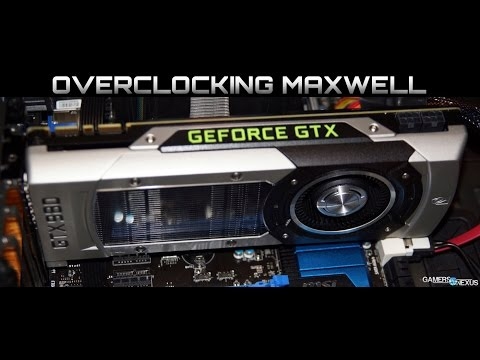 How to Overclock a GTX 980 & Maxwell Tutorial