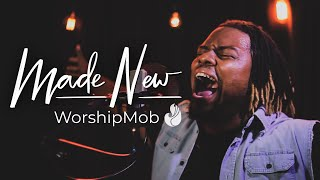 Made New   WorshipMob ft. @Osby Berry  w/ @Cross Worship Music  and friends!