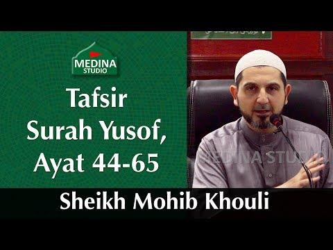 🎬sheikh-mohib-khouli---tafsir-surah-yusof,-ayat-44-65