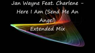 Jan Wayne Feat  Charlene   Here I Am Send Me An Angel Extended