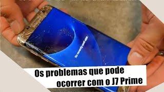 Os Problemas que podem ocorrer com o Galaxy J7 Prime