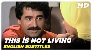 This İs Not Living | İbrahim Tatlises Vintage Turkish movie (English Subtitles)