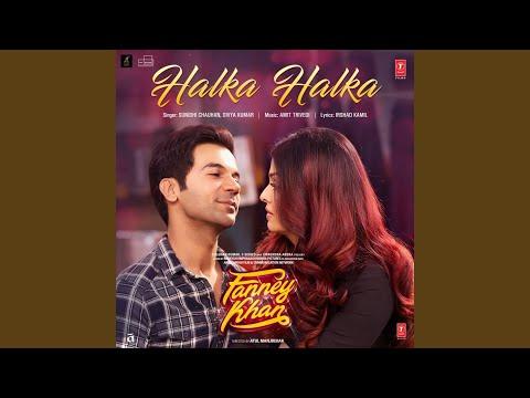 """Halka Halka (From """"Fanney Khan"""")"""