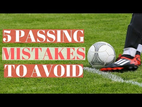 5 Mistakes Soccer Players Make While Passing