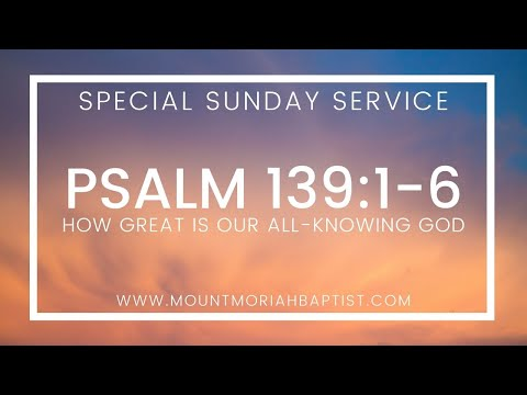 Special Message - Psalm 139:1-6