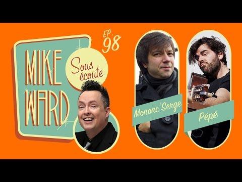 MIKE WARD SOUS ÉCOUTE #98 – (Mononc' Serge et Pépé)