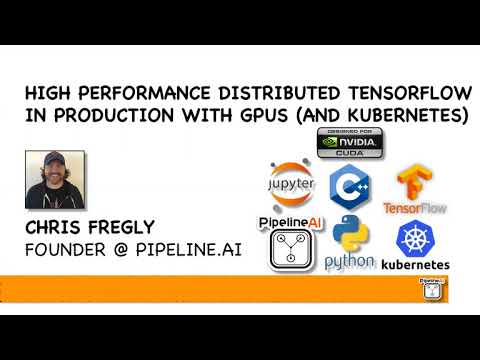 PipelineAI High Performance TensorFlow + GPU + Kubernetes +