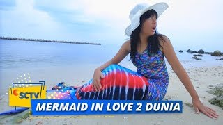 Highlight Mermaid In Love 2 Dunia - Episode 3