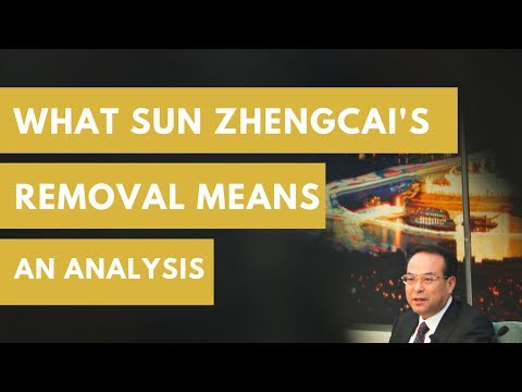 What Sun Zhengcai's Removal Means
