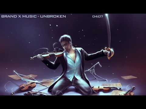 Brand X Music - Unbroken (Epic Powerful Uplifting) [Extended Mix]