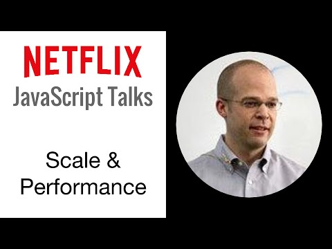 Netflix JavaScript Talks  Scale and Performance of a Large JavaScript Application