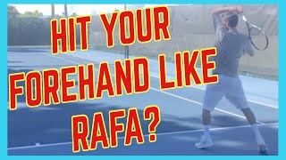 Hit Your Forehand Like Nadal? - Forehand Technique - Tennis Lesson