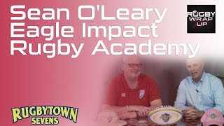 Sean O'Leary & Eagle Impact Rugby Academy | RUGBY WRAP UP