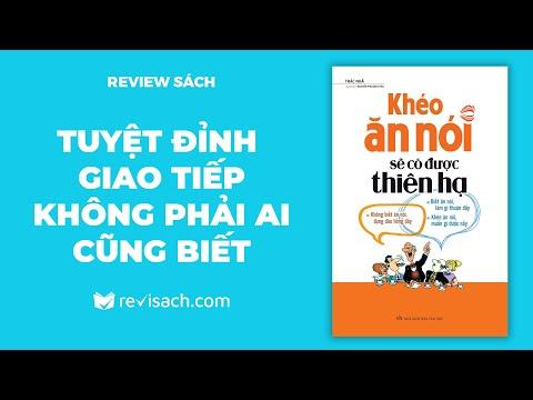 Review Sách Khéo Ăn Nói Sẽ Có Được Thiên Hạ - Bí Quyết Giao Tiếp Tuyệt Đỉnh | Revisach